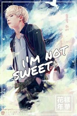 Fanfic / Fanfiction I'm not sweet