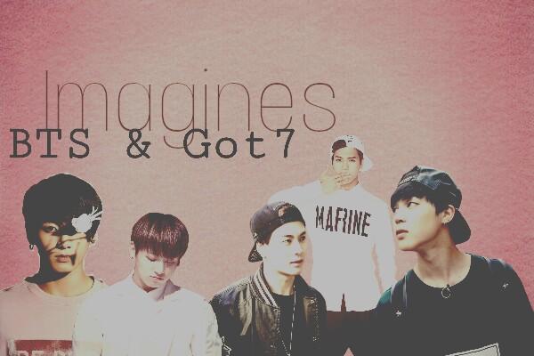 Fanfic / Fanfiction Imagines - BTS & Got7(hiatus)