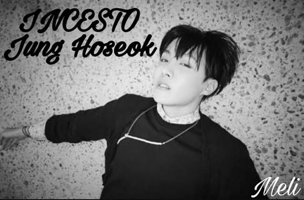 Fanfic / Fanfiction INCESTO(Jung Hoseok)