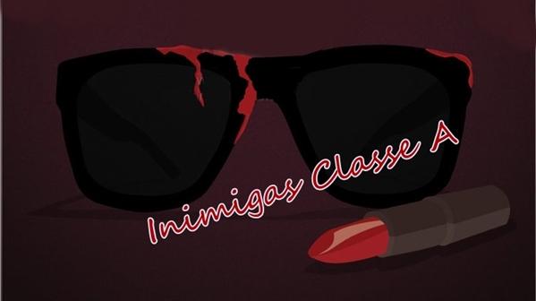 Fanfic / Fanfiction Inimigas Classe A