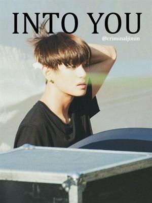 Fanfic / Fanfiction INTO YOU - BTS