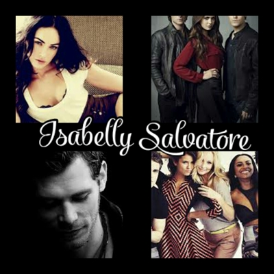Fanfic / Fanfiction Isabelly Salvatore (HIATUS)