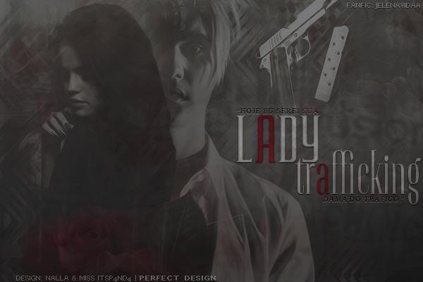 Fanfic / Fanfiction Lady Trafficking