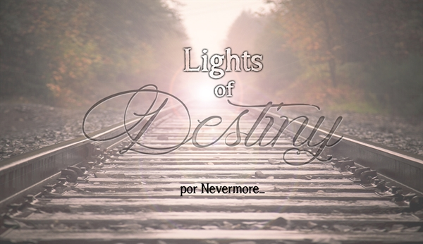 Fanfic / Fanfiction Lights of Destiny