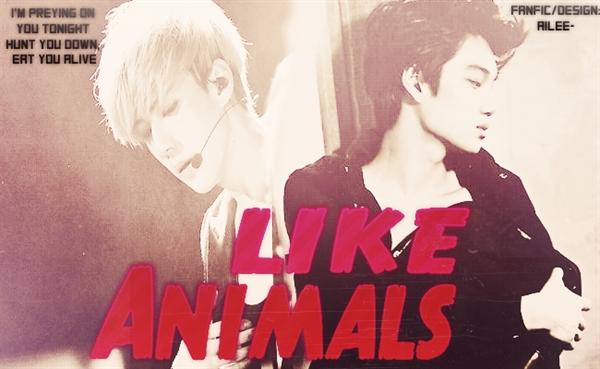 Fanfic / Fanfiction Like Animals