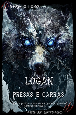 Fanfic / Fanfiction Logan: presas e garras