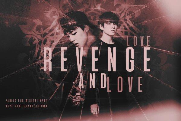 Fanfic / Fanfiction Love, Revenge and Love