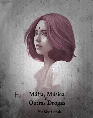 Fanfic / Fanfiction Máfia, Música e Outras Drogas