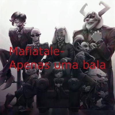 Fanfic / Fanfiction Mafiatale- Apenas uma bala...( HIATO)