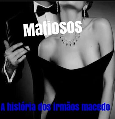 Fanfic / Fanfiction Mafiosos :irmãos macedo