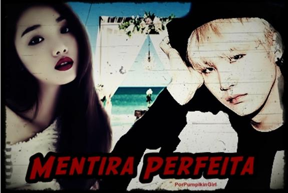 Fanfic / Fanfiction Mentira Perfeita