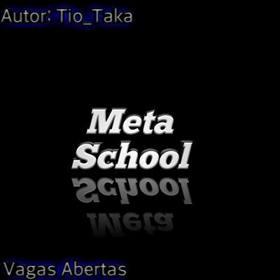 Fanfic / Fanfiction Meta School - Interativa