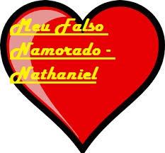 Fanfic / Fanfiction Meu Falso Namorado - Nathaniel