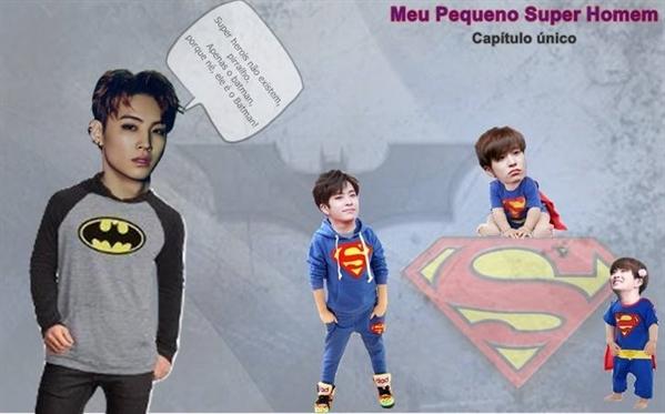 Fanfic / Fanfiction Meu Pequeno Super Homem