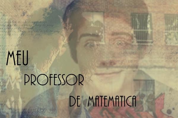 Fanfic / Fanfiction Meu professor de Matemática