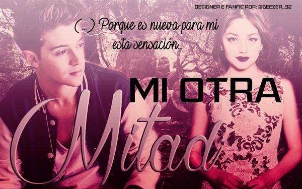 Fanfic / Fanfiction Mi Otra Mitad