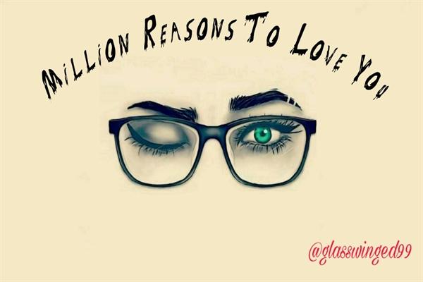 Fanfic / Fanfiction Million Reasons To Love You (Camren)