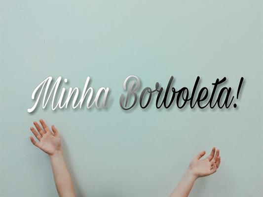 Fanfic / Fanfiction Minha Borboleta!