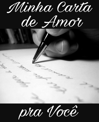 Fanfic / Fanfiction Minha Carta de Amor pra Você