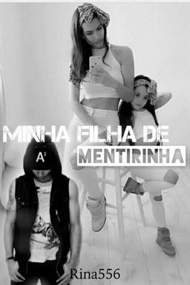 Fanfic / Fanfiction Minha Filha De Mentirinha