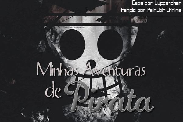 Fanfic / Fanfiction Minhas aventuras de pirata
