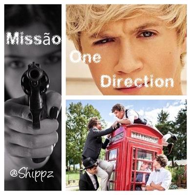 Fanfic / Fanfiction Missão One Direction. 1 temporada