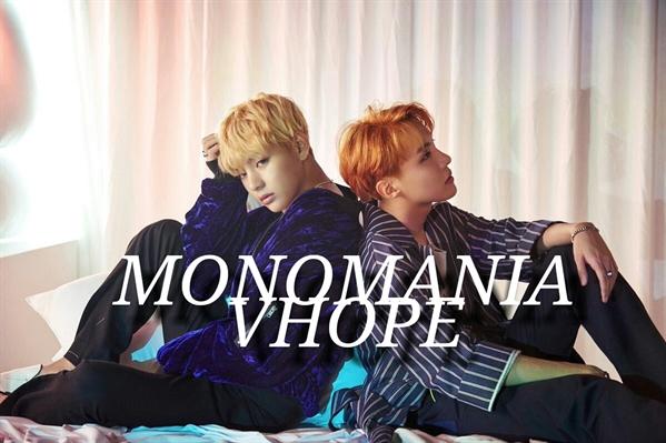 Fanfic / Fanfiction Monomania - VHOPE