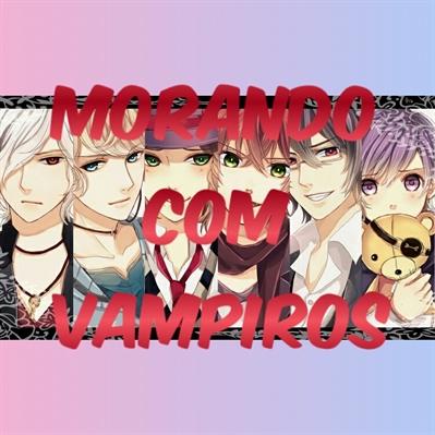 Fanfic / Fanfiction |Morando Com Vampiros| Diabolik Lovers