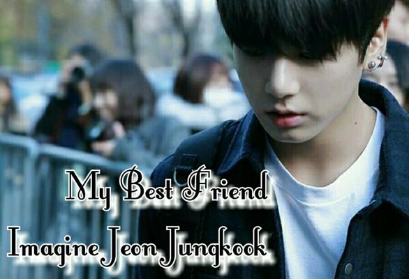 Fanfic / Fanfiction My Best Friend - Imagine Jeon Jungkook (BTS)