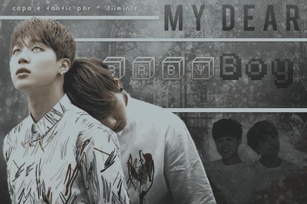 Fanfic / Fanfiction My Dear BabyBoy