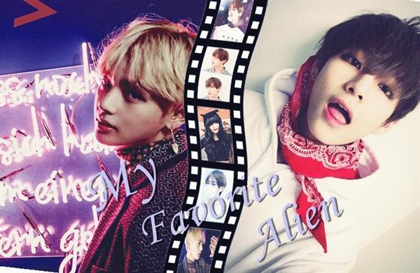 Fanfic / Fanfiction My Favorite Alien - Imagine Taehyung (V)