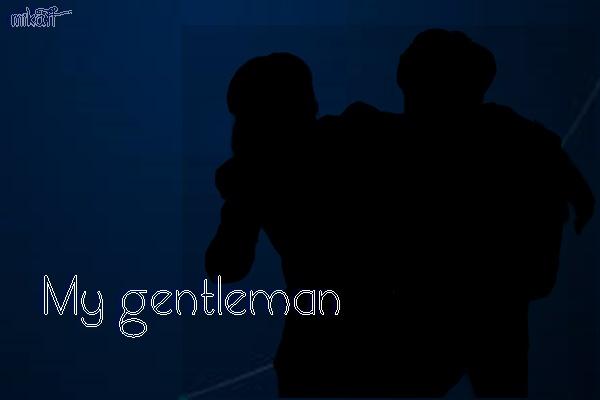 Fanfic / Fanfiction My gentleman