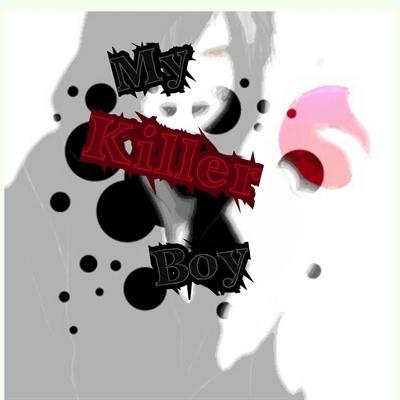 Fanfic / Fanfiction My Killer boy