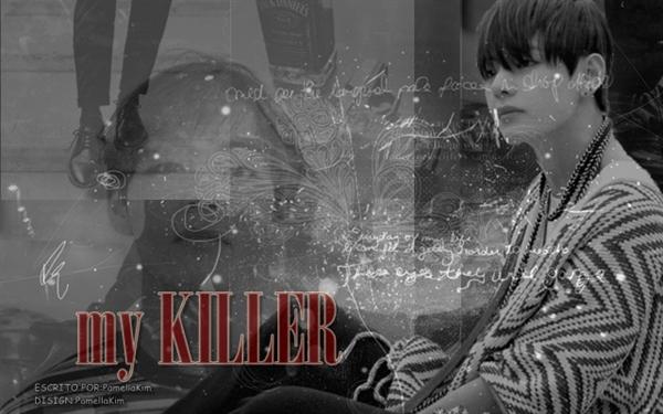 Fanfic / Fanfiction My Killer (Imagine Taehyung)