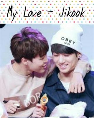 Fanfic / Fanfiction My Love - Jikook