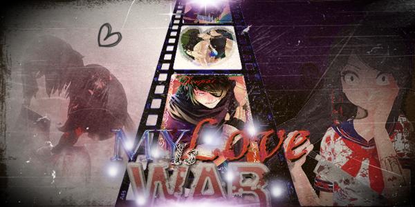 Fanfic / Fanfiction My Love Is War (English)
