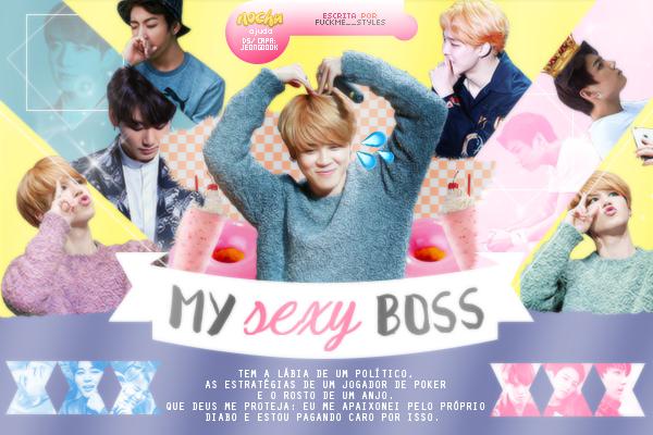 Fanfic / Fanfiction My Sexy Boss (Hiatus)