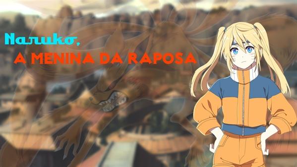 Fanfic / Fanfiction Naruko, a Menina da Raposa