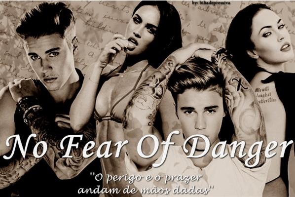 Fanfic / Fanfiction No Fear Of Danger - Justin Bieber