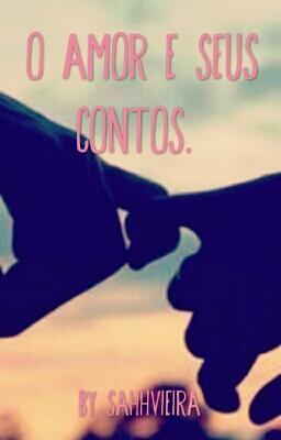 Fanfic / Fanfiction O Amor E Seus Contos.