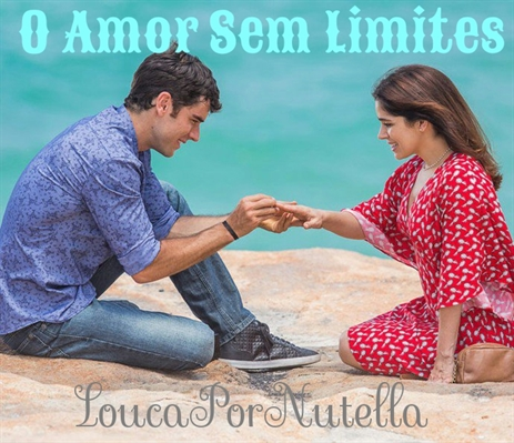 Fanfic / Fanfiction O Amor Sem Limites