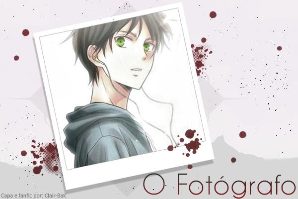 Fanfic / Fanfiction O Fotógrafo