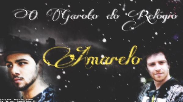 Fanfic / Fanfiction O Garoto do Relógio Amarelo