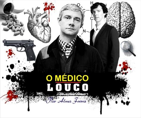 Fanfic / Fanfiction O Médico Louco