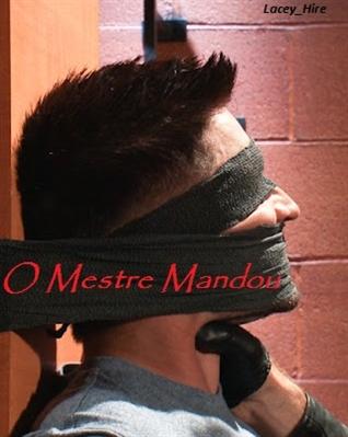 Fanfic / Fanfiction O Mestre Mandou