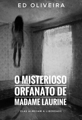 Fanfic / Fanfiction O MISTERIOSO ORFANATO DE MADAME LAURINE