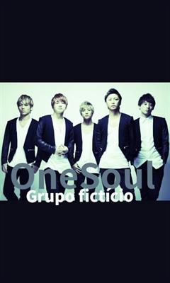 Fanfic / Fanfiction OneSoul (grupo fictício)