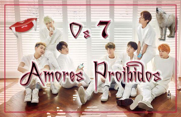 Fanfic / Fanfiction Os 7 Amores Proibidos