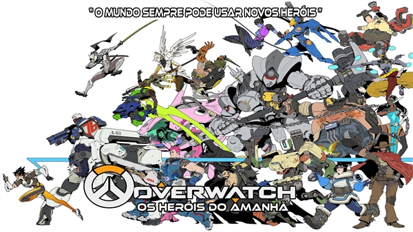 Fanfic / Fanfiction Os heróis do Amanhã (Overwatch)