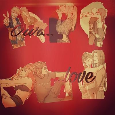 Fanfic / Fanfiction Our...love